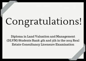 Diploma in Land Valuation and Management (DLVM) Students Rank 4th and 5th in the 2019 Real Estate Consultancy Licensure Examination