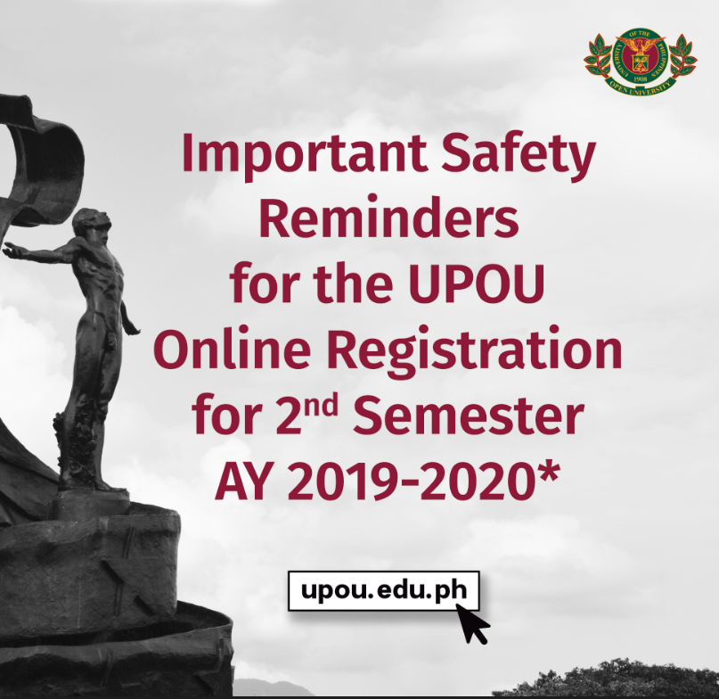 Important Safety Reminders for the UPOU Online Registration for 2nd Semester AY 2019-2020*