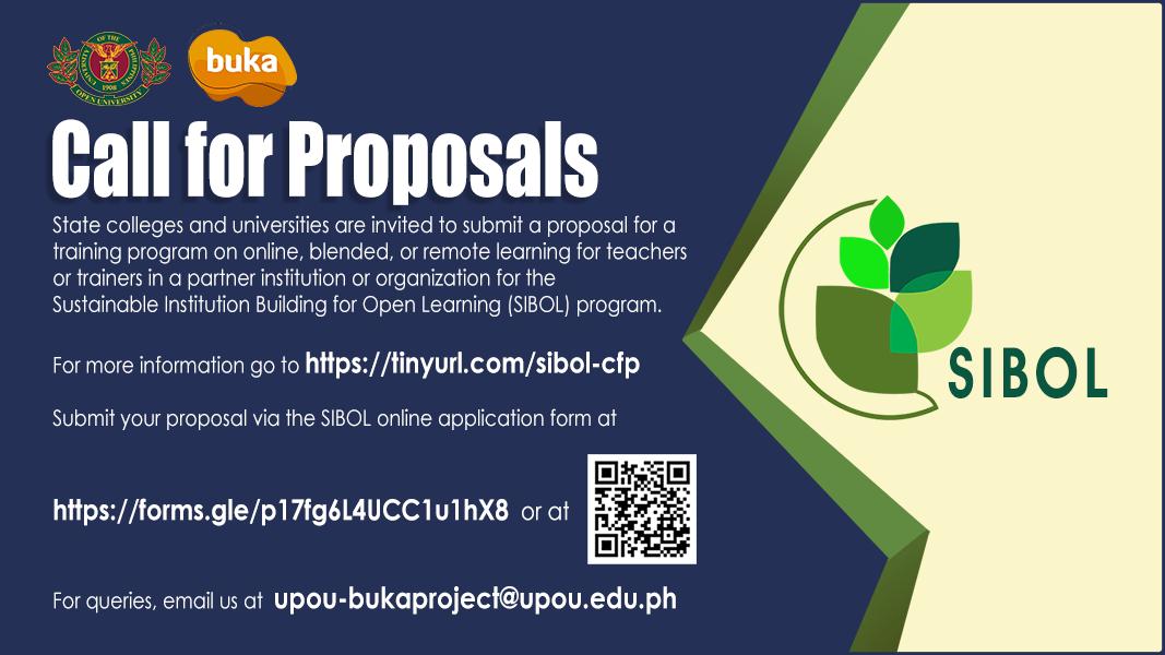 Sibol Program invites SUCs to submit proposals. Email upou-bukaproject@upou.edu.ph for details.